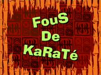 Karate choppers  -  Fous de karaté