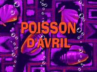Fools in april  -  Poisson d'avril