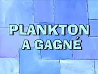 Welcome to the Chum Bucket  -  Plankton a gagné
