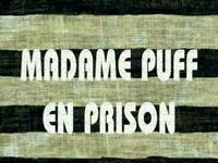 Doing time  -  Madame Puff en prison