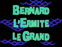 Mermaidman and Barnacleboy V  -  Bernard l'Ermite le grand