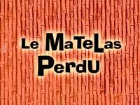 The lost matress  -  Le matelas perdu