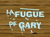 Have you seen this snail?  -  La fugue de Gary