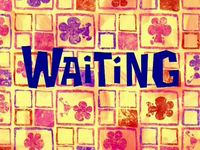 Waiting  -  On attend! On attend!
