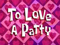 To love a patty  -  Patty le pâté