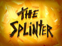 The Splinter  -  Le dissident